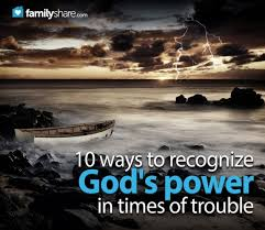 10 ways to recognize God's power in times of trouble