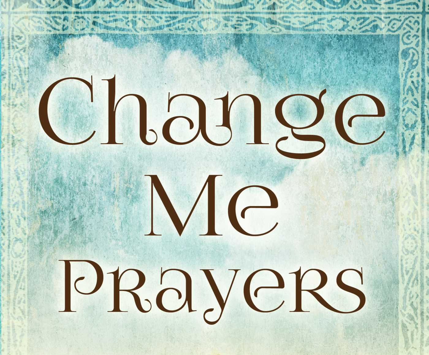 change-me-prayers-9781476789767_hr