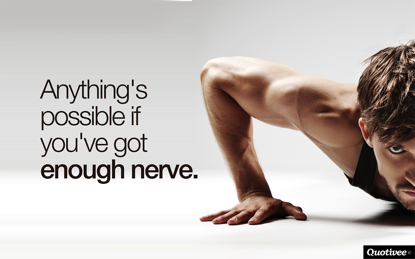 quotivee_1440x900_0002_anythings-possible-if-youve-got-enough-nerve