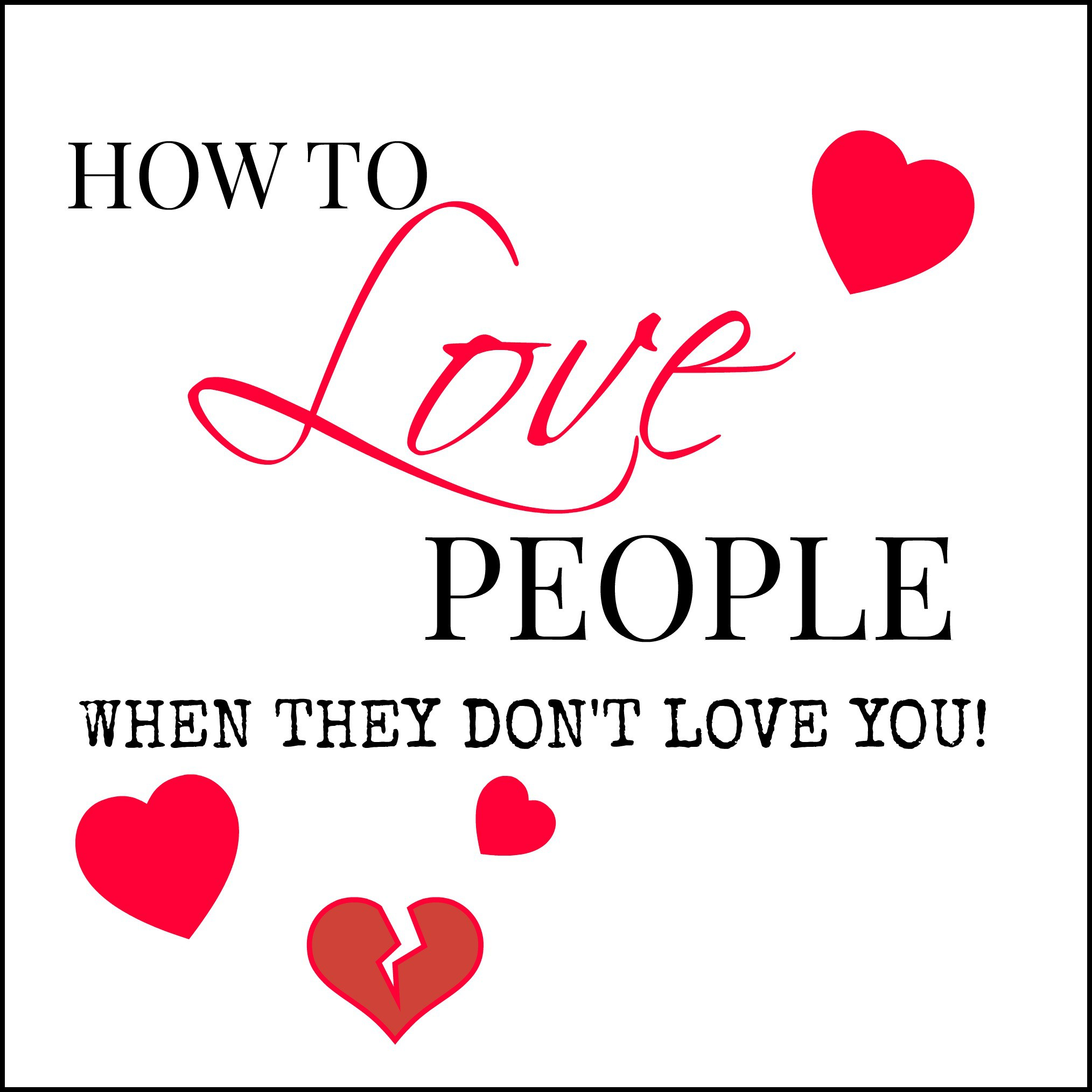 how-to-love-people-when-they-dont-love-you-ss-9-28-14