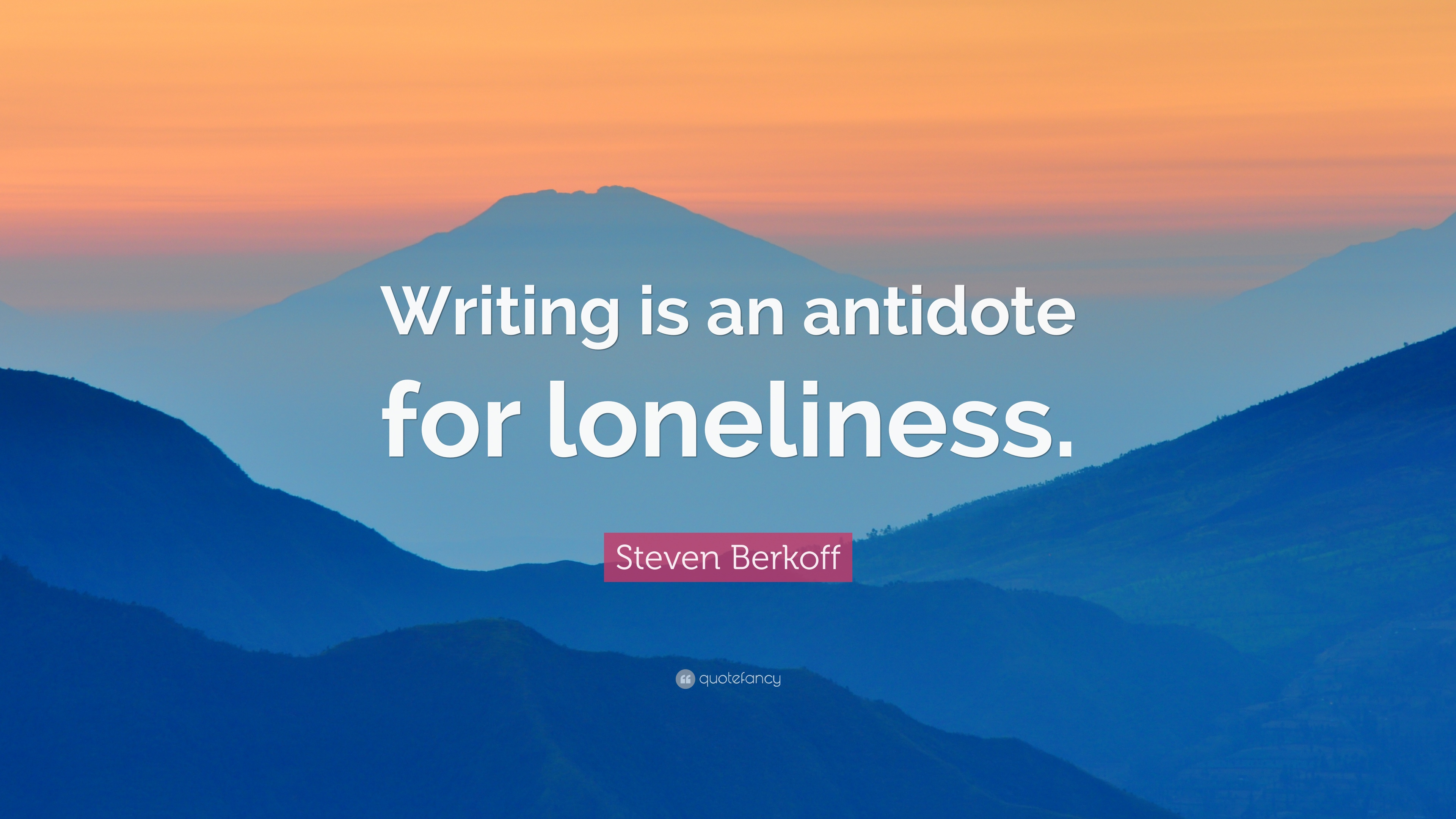 1596164-steven-berkoff-quote-writing-is-an-antidote-for-loneliness