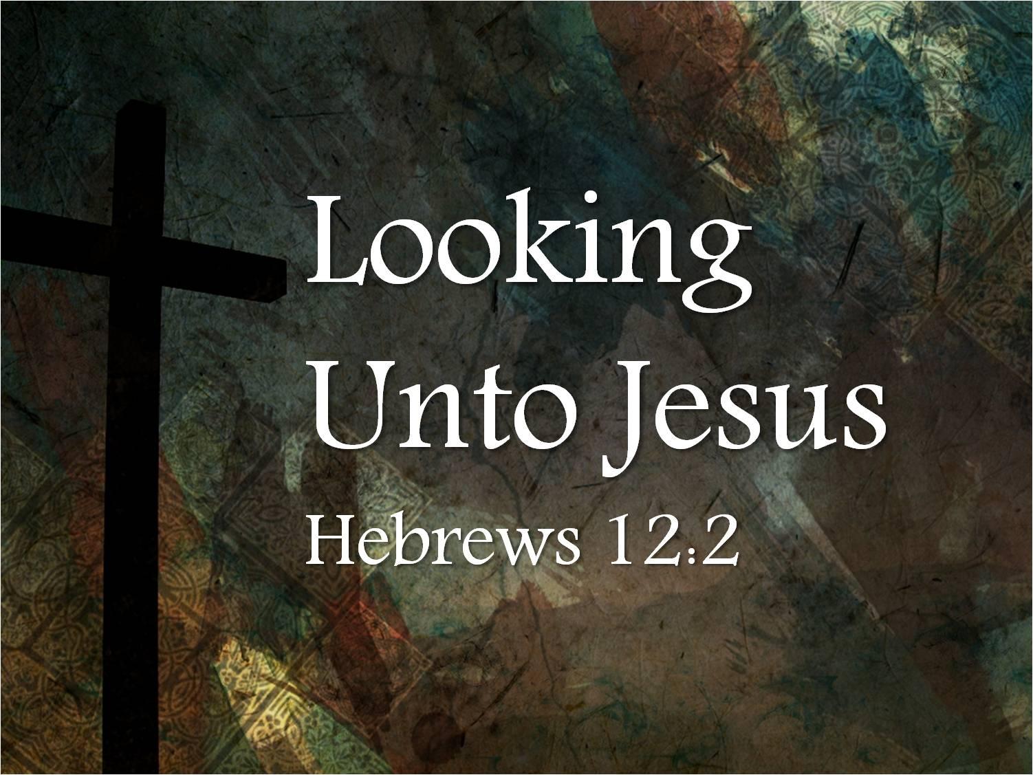 looking-unto-jesus