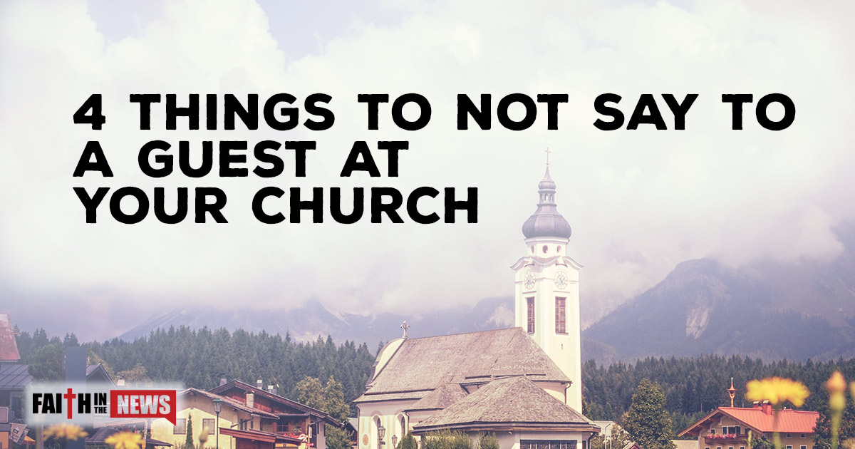 4-things-to-not-say-to-a-guest-at-your-church-1200x630